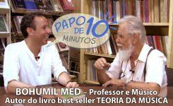 """""""Papo de 10 Minutos"""" com Bohumil Med – Best Seller de livro musical – 100.000 cópias vendidas!"""